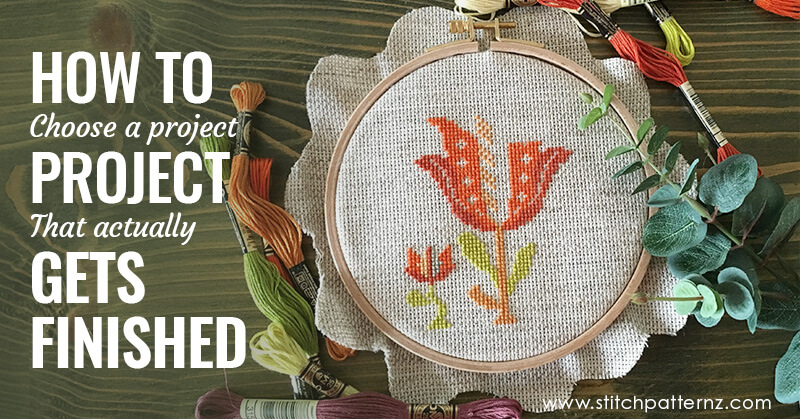 How to Choose a Cross Stitch Project That Actually Gets Finished